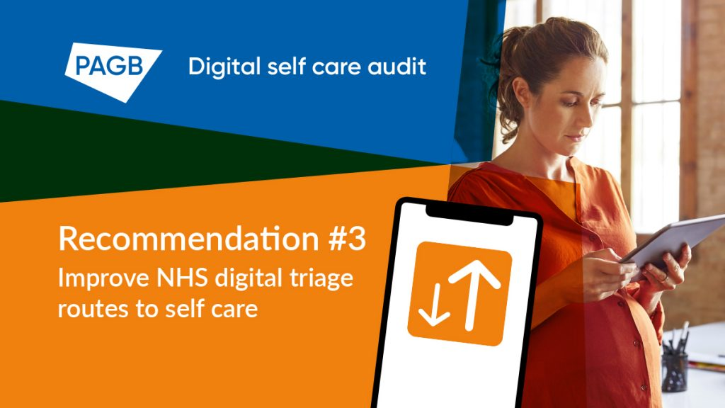 PAGB recommendation 3: Improve NHS digital triage routes to self care